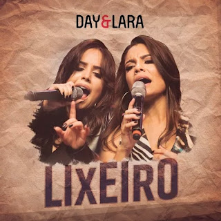 Baixar Day e Lara – Lixeiro (2016)