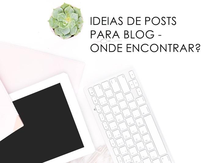 Ideias de posts para blog: Onde encontrar?
