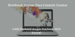 Review Notebook Terbaru ASUS X555QG