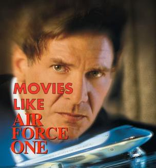Air Force One, Movies Like Air Force One
