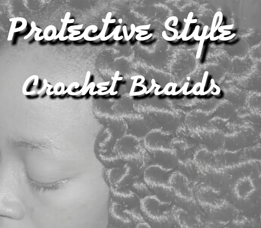 Protective Style - Yet Another Crochet Braids