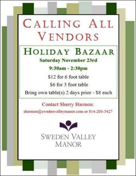 Calling All Vendors For Sweden Valley Manor's Holiday Bazaar on Sat., Nov. 23rd