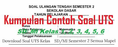 Contoh Soal UTS Kelas 3 SD Semester 2 (Update 2017)