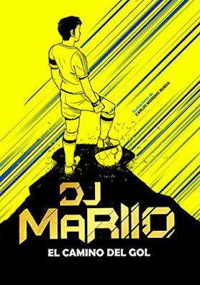 LIBRO - El camino del gol Djmariio | Ilustraciones de Carlos Moreno Rueda  (Montena - 14 marzo 2019)  COMPRAR ESTE LIBRO