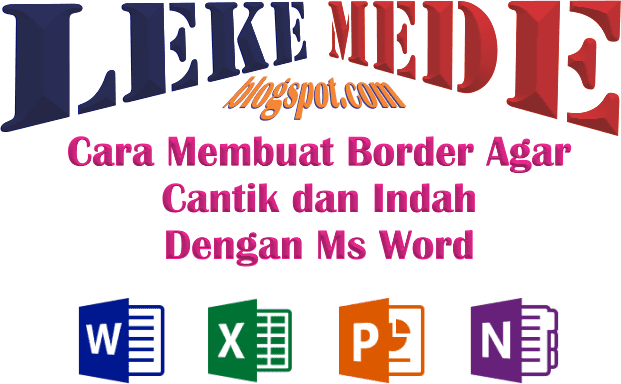 Cara Membuat Borders atau Bingkai Cantik Dengan Menggunakan Ms Word