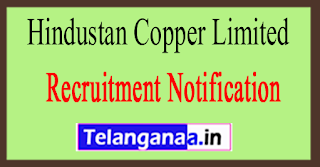 Hindustan Copper Limited HCL Recruitment Notification 2017