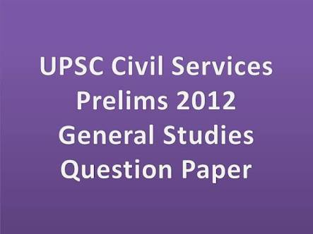 UPSC 2012 CIVIL SERVICES PRELIMS SOLVED QUESTION PAPER:- GENERAL STUDIES