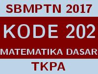 Soal dan Pembahasan SBMPTN 2017 Kode 202 Matematika Dasar