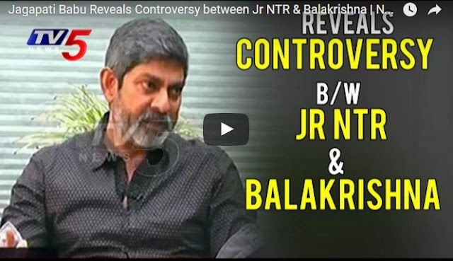 Jagapati Babu Reveals Controversy Between Jr NTR & Balakrishna