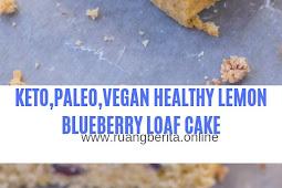 KETO,PALEO,VEGAN HEALTHY LEMON BLUEBERRY LOAF CAKE