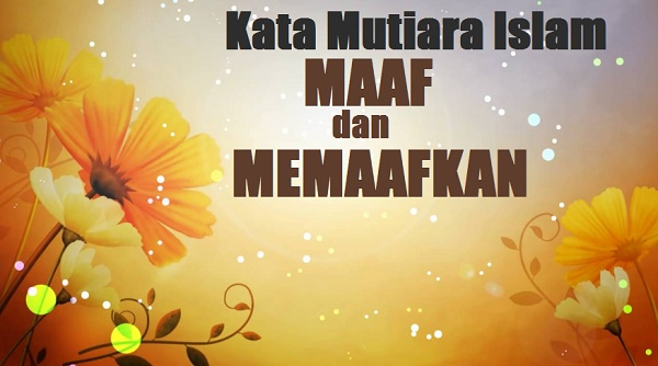 kata mutiara islam tentang maaf memaafkan