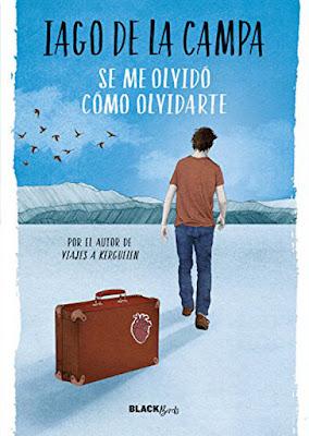 SE ME OLVIDÓ CÓMO OLVIDARTE. Iago de la Campa (26 octubre 2017) JUVENIL portada libro