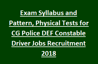 Exam Syllabus and Pattern, Physical Tests for CG Police DEF Constable Driver Jobs Recruitment 2018