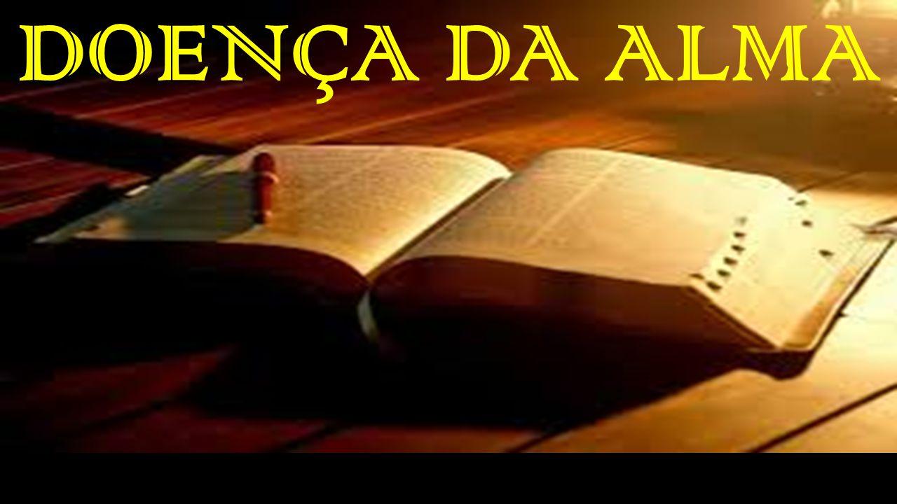Resultado de imagem para imagem bíblia,doença da alma