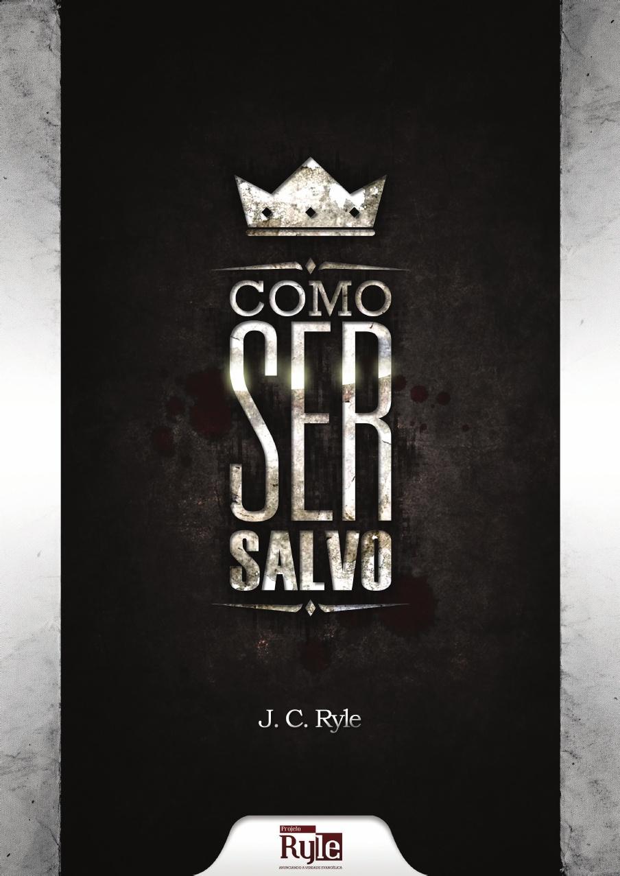 J. C. Ryle-Como Ser Salvo-