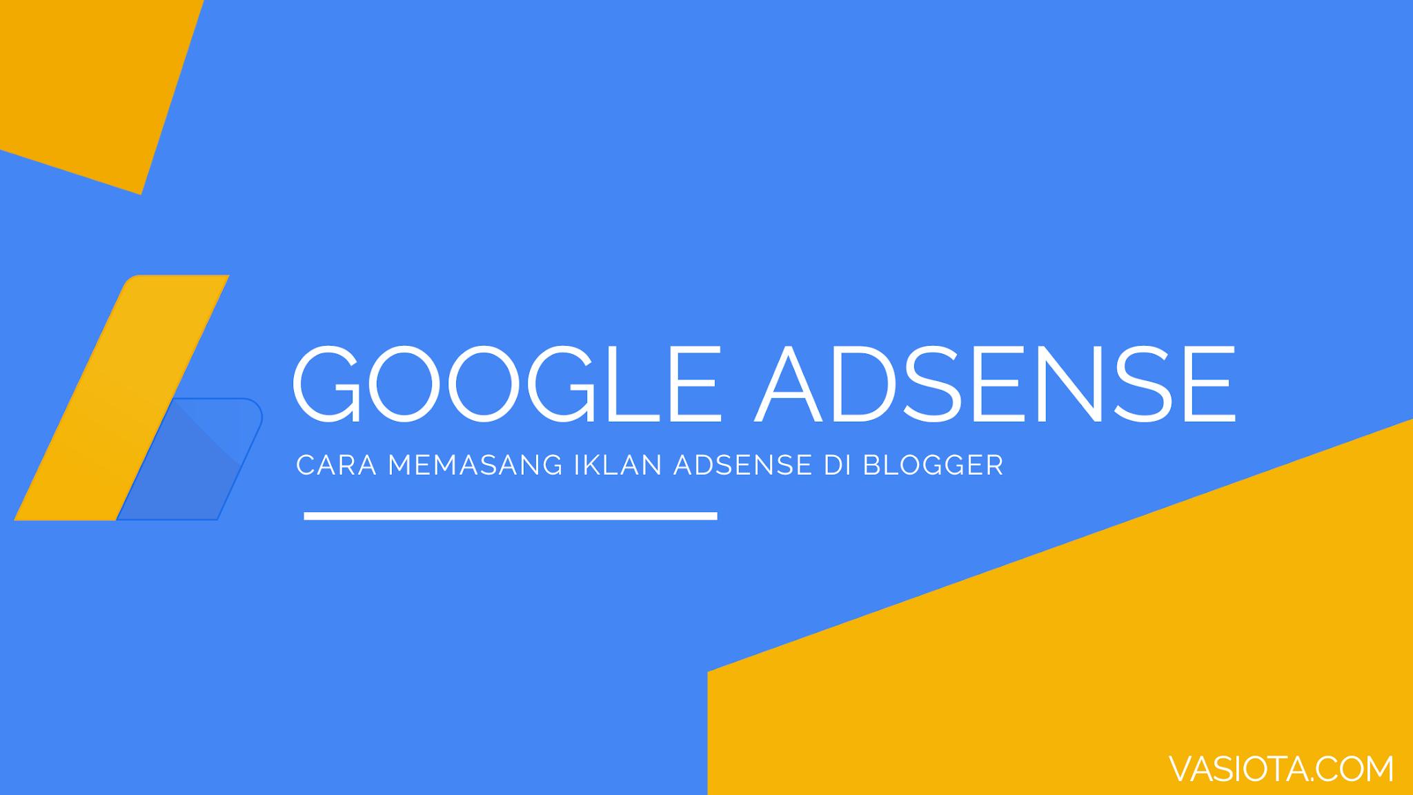 Cara Memasang Iklan AdSense di Blogspot