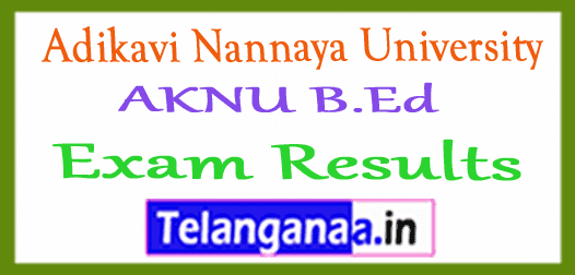 Adikavi Nannaya University AKNU B.Ed Exam Results 2018