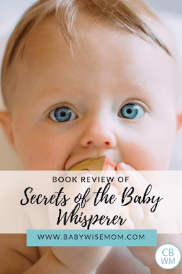 Secrets of the Baby Whisperer Book Review written by the Babywise Mom. What great things you can take away from this book and apply to your eat, wake, sleep baby schedule.