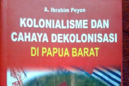 KOLONIALISME DAN CAHAYA DEKOLONISASI DI PAPUA BARAT