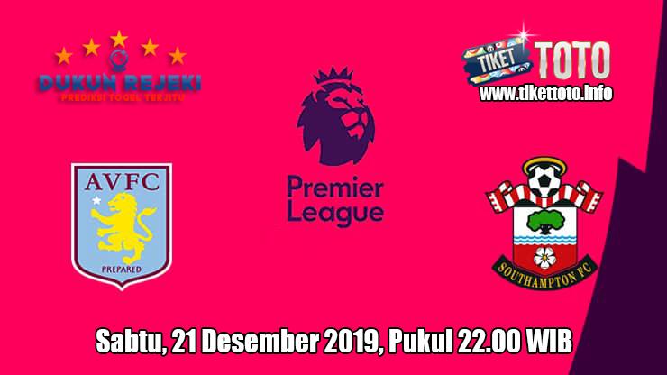 Prediksi Aston Villa VS Southampton 21 Desember 2019