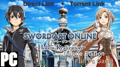 Free Download Game Sword Art Online Hollow Realization Deluxe Edition Pc Full Version –   Codex Version – sword art online Game – SAO Game – Anime Game – Last Update 2018  – Complete Game – Direct Link – Torrent Link – Multi Links – Install+Tutorial – Working 100%