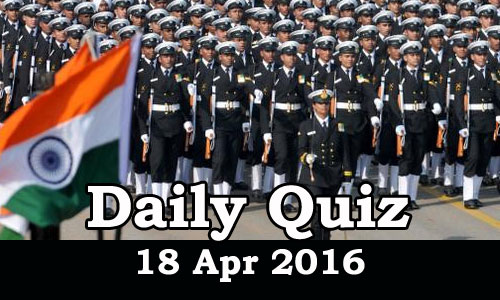 Daily Current Affairs Quiz - 18 Apr 2016