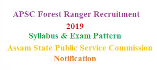 APSC Forest Ranger Recruitment 2020 Notification Apply Online, Syllabus,pdf for apsc.nic.in