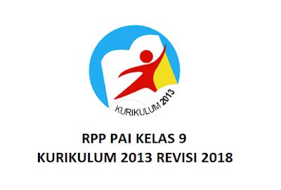 RPP PAI KELAS 9 KURIKULUM 2013 REVISI 2018