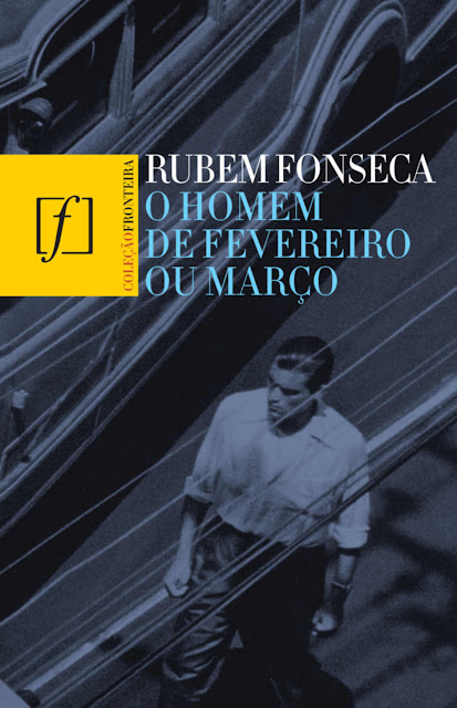 O homem de fevereiro ou março - Rubem Fonseca