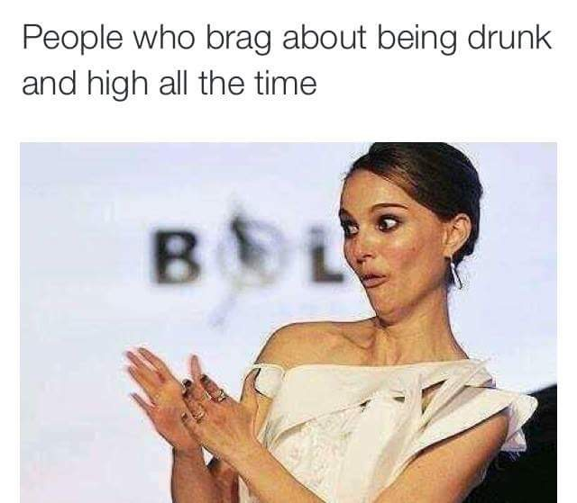 Burn on people who brag about taking drugs