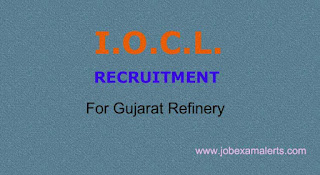 IOCL Recruitment - For Gujarat Refinery