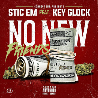No New Friends, Stic Em, Key Glock, Hunter Promotions, Promo Vatican, Hip Hop Everything, Team Bigga Rankin, New Music Alert, New Hip Hop Music, ConnectENT,