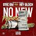 [Single] No New Friends – Stic Em Ft. Key Glock