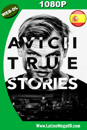 Avicii: True Stories (2017) Castellano HD WEB-DL 1080P ()