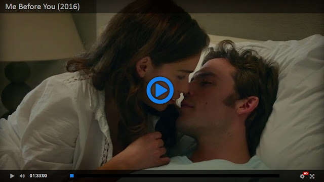 Watch Me Before You Full Movie Free Online Streaming Movie Go Stream
