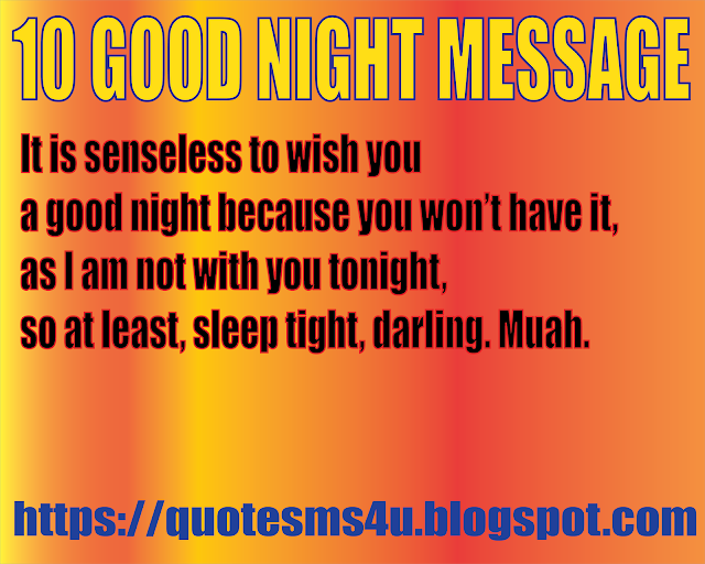 Quote sms and message: Top 10 goodnight message