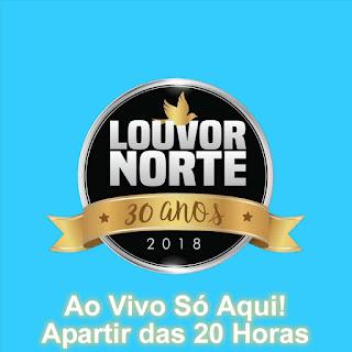Louvor Norte 2018 Ao Vivo - 30 Anos
