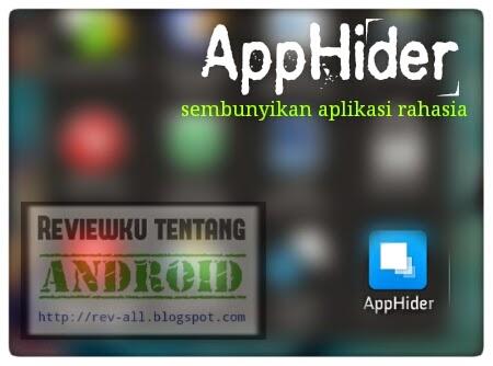 Aplikasi: AppHider, Cara mudah menyembunyikan aplikasi ...