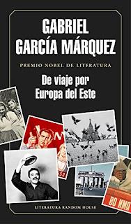 """""""De viaje por Europa del Este"""" - Gabriel García Márquez"""