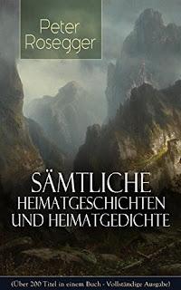 https://www.amazon.de/S%C3%A4mtliche-Heimatgeschichten-Heimatgedichten-Peter-Rosegger-ebook/dp/B015T74VKS/ref=sr_1_17?ie=UTF8&qid=1484408147&sr=8-17&keywords=waldheimat+buch