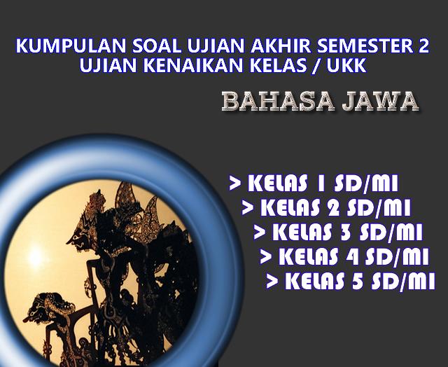 Download Soal Ukk Bahasa Jawa Kelas 1 2 3 4 Dan 5 Sd Mi Semester 2 Pdf Rief Awa Blog
