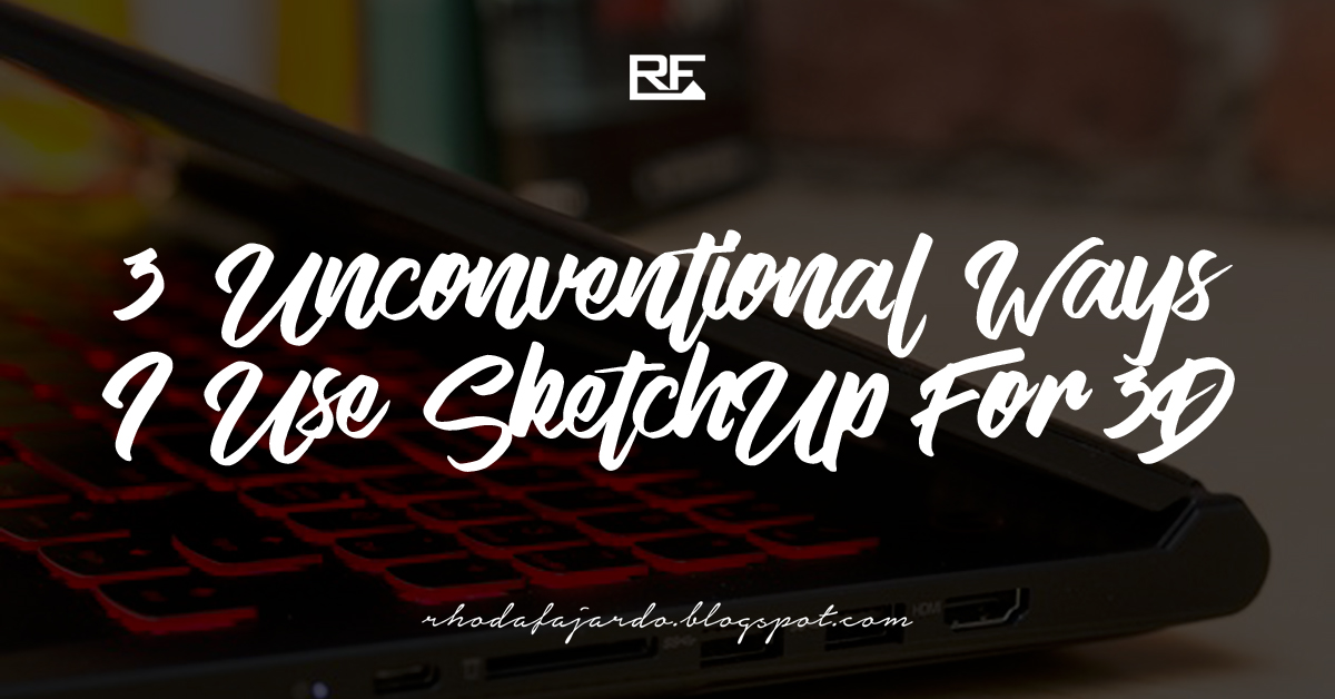 3 Unconventional Ways I Use SketchUp For 3D