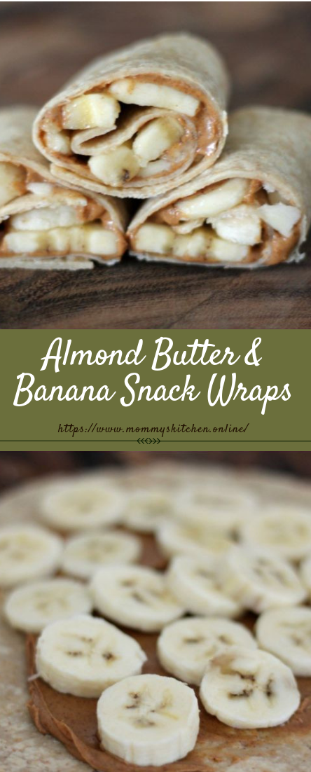 Almond Butter & Banana Snack Wraps #healthy #recipe