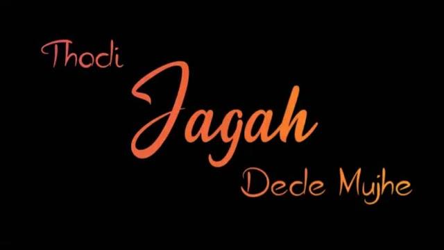 Thodi Jagah Dede Mujhe🙏Whatsapp Status Love Video Song Download