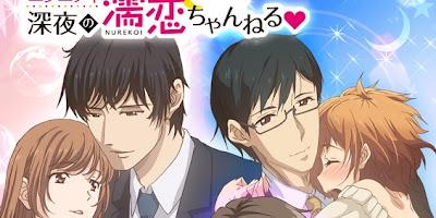 تقرير انمي Eternity: Shinya no Nurekoi Channel ♡ (الأبدية: قناة منتصف الليل للحب السائل)