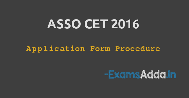 Complete application form procedure of asso cet 2016