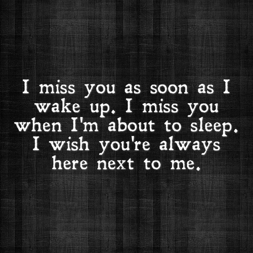 i miss you as soon as you wake up