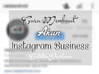 Cara Mudah Merubah Instagram Menjadi Akun Business