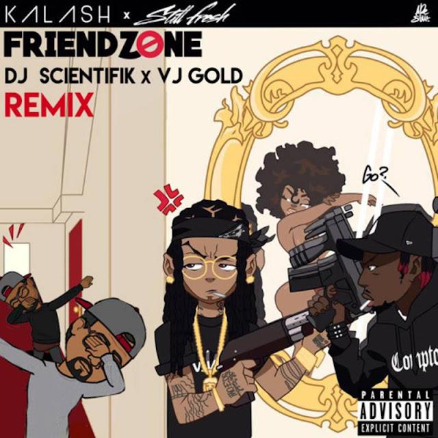 Kalash x Still Fresh - Friendzone - Dj Scientifik x VJ GOLD (Remix) 4Tap Riddim