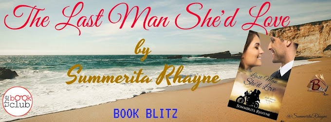 Book Blitz :The Last Man She'd Love by Summerita Rhayne